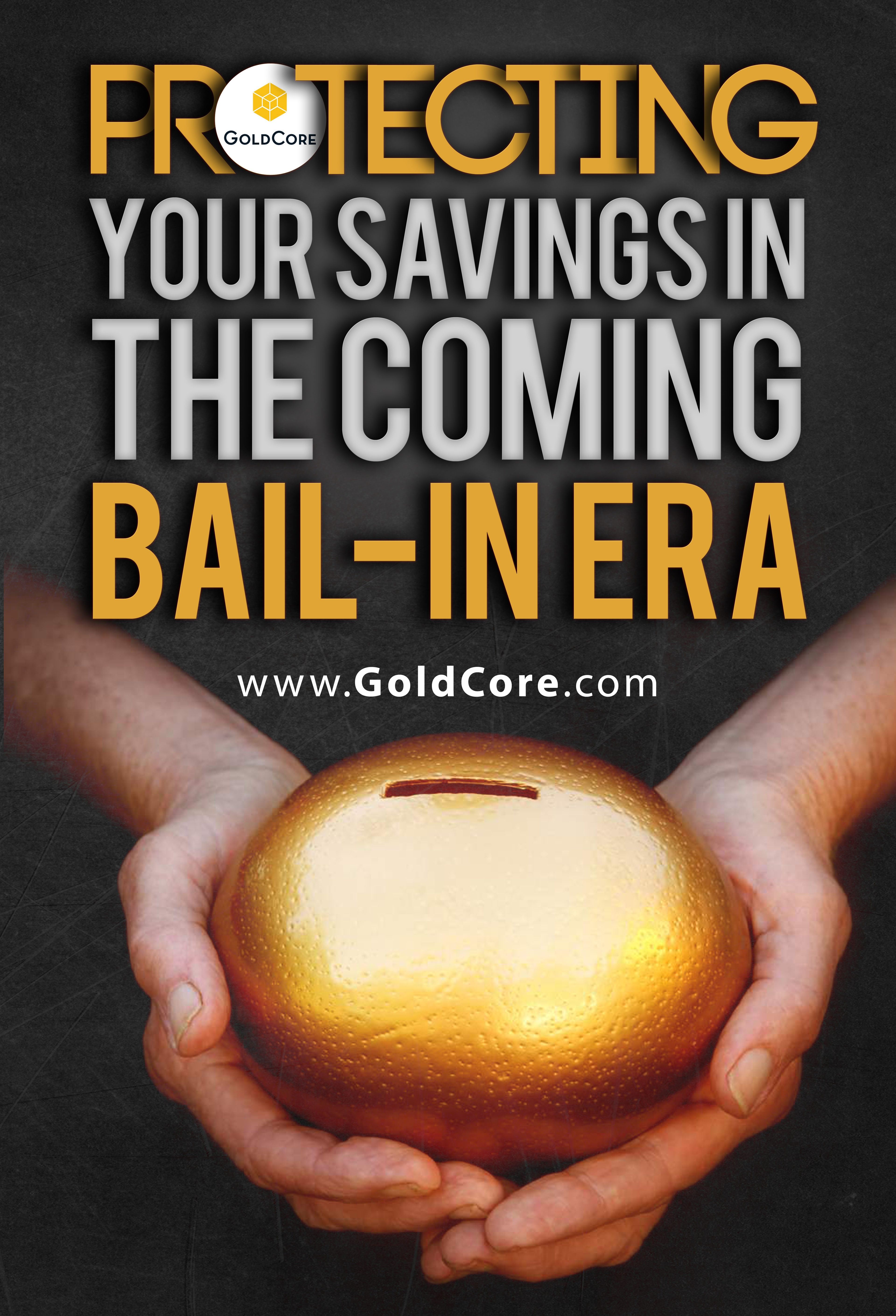 Protecting_Your_Savings_in_the_Coming_Bail_In_Era_-_Copy-2.jpg